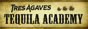 Tres Agaves Tequila Academy